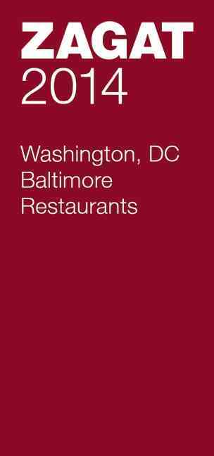 Zagat 2014 Washington Dc/Baltimore Restaurants By Zagat Survey (COM)