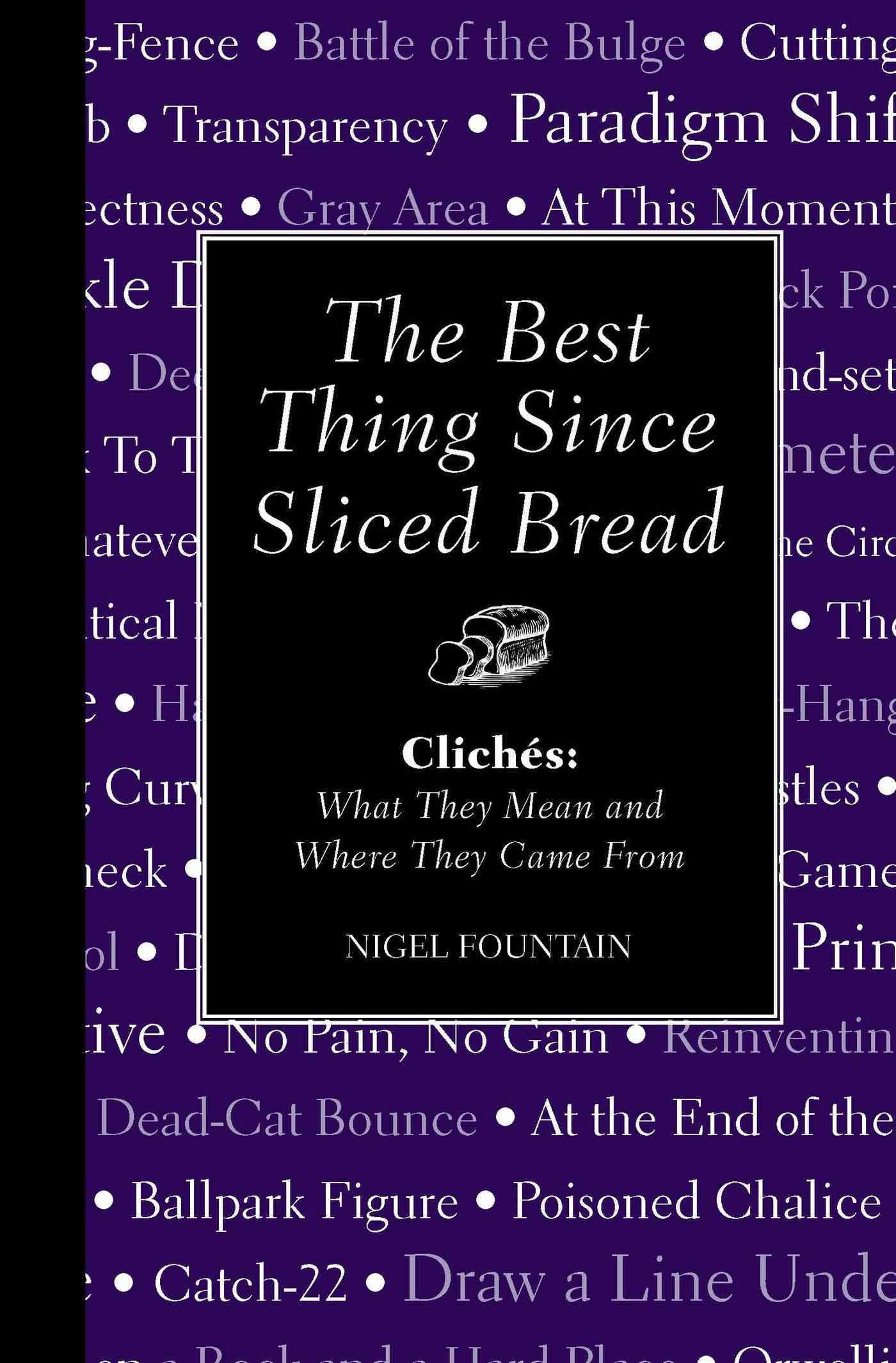 The Best Thing Since Sliced Bread By Scrivenor, Patrick